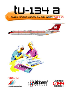 "116-LH ""Tu-134 A"", Small Scale Yugoslav Airliners, pt 10, 1/144"